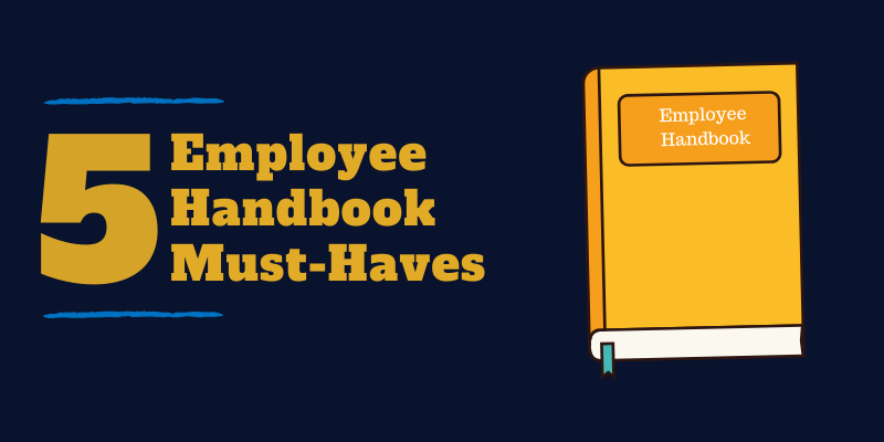 5 Employee Handbook Must-Haves
