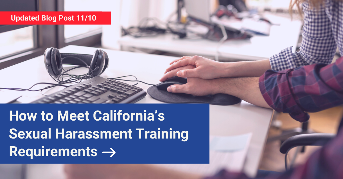 How to Meet California's Sexual Harassment Training Requirements