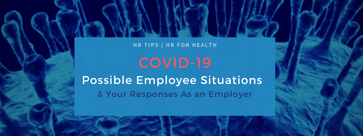 COVID-19 Possible Employee Situations and Your Responses as an Employer