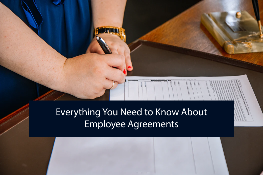 Everything You Need to Know About Employee Agreements