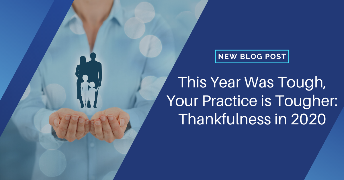 This Year Was Tough, Your Practice is Tougher: Thankfulness in 2020