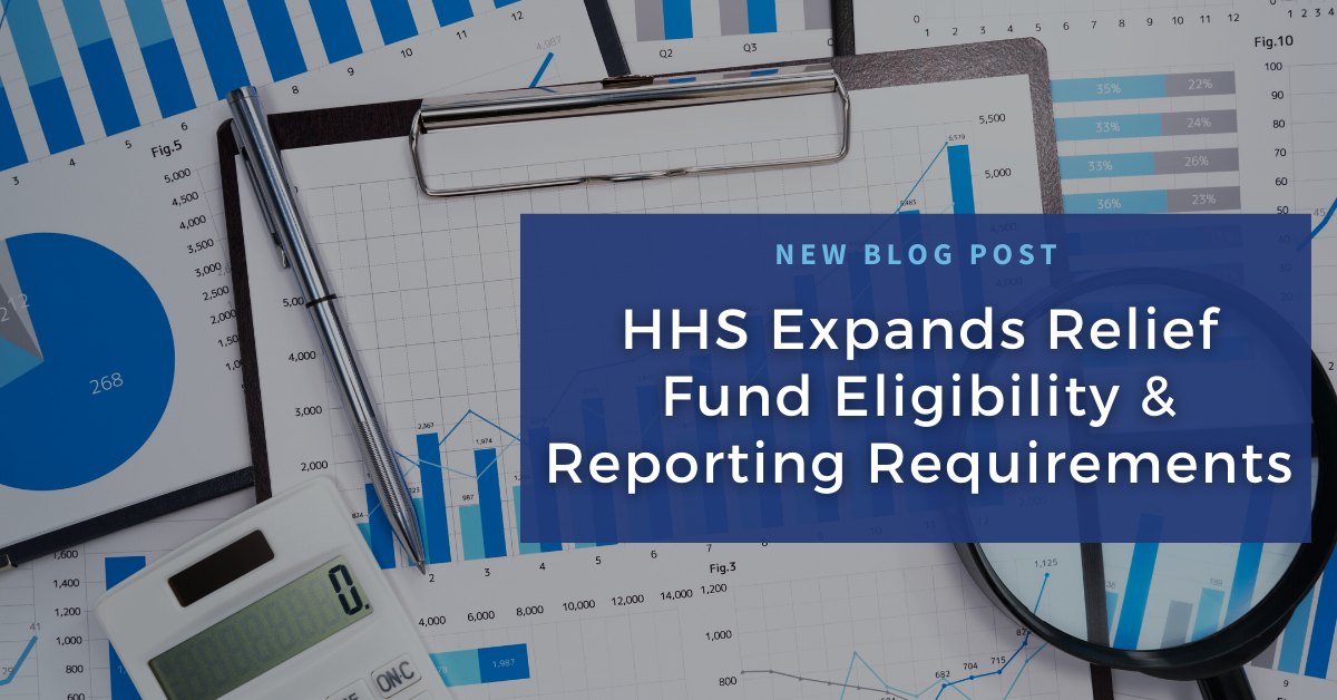 HHS Expands Relief Fund Eligibility & Updates Reporting Requirements