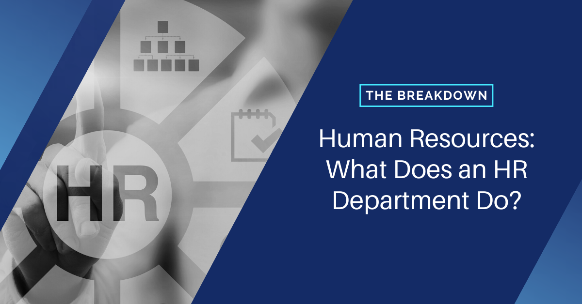 Human Resources: What Does an HR Department Do?