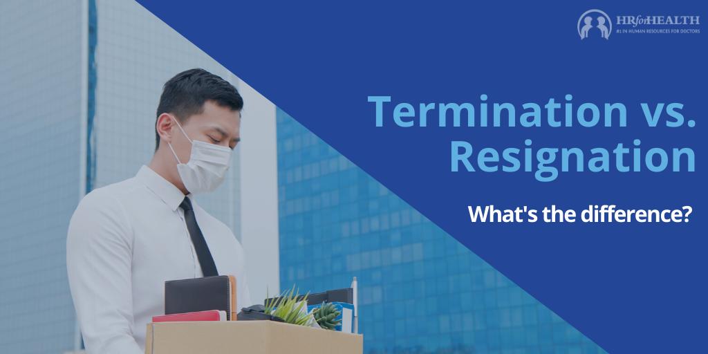 Termination vs. Resignation