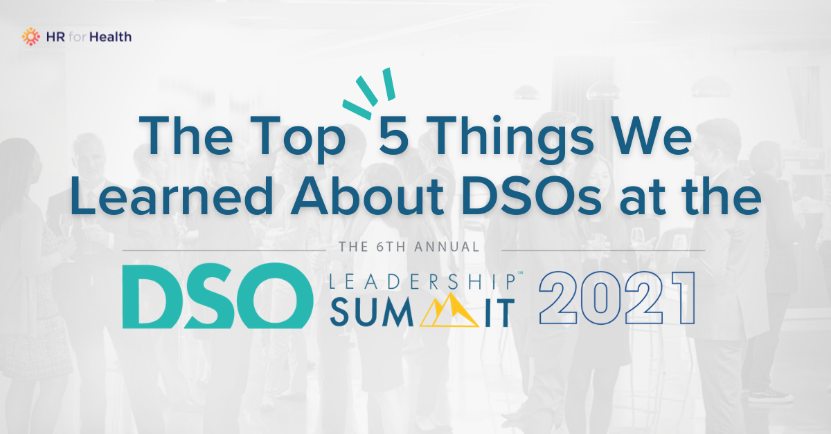 The Top 5 Things We Learned About DSOs at the 2021 DSO Leadership Summit
