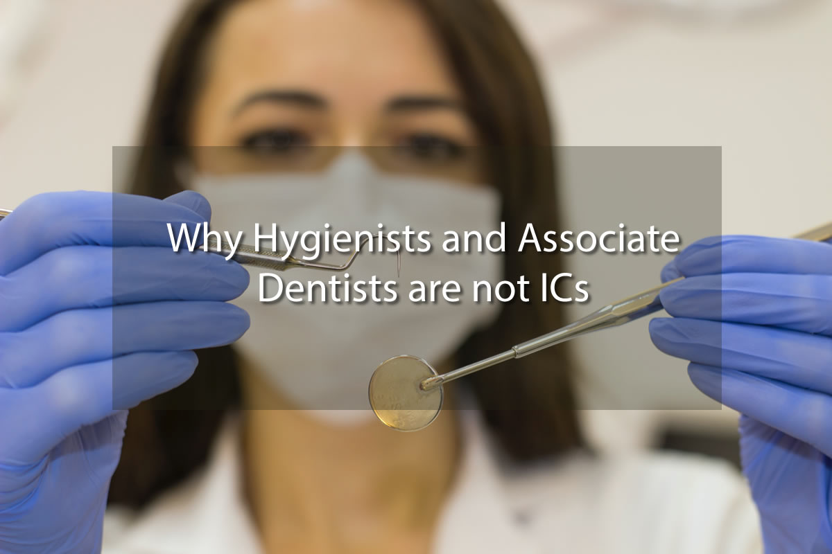 Why Hygienists and Associate Dentists are not ICs