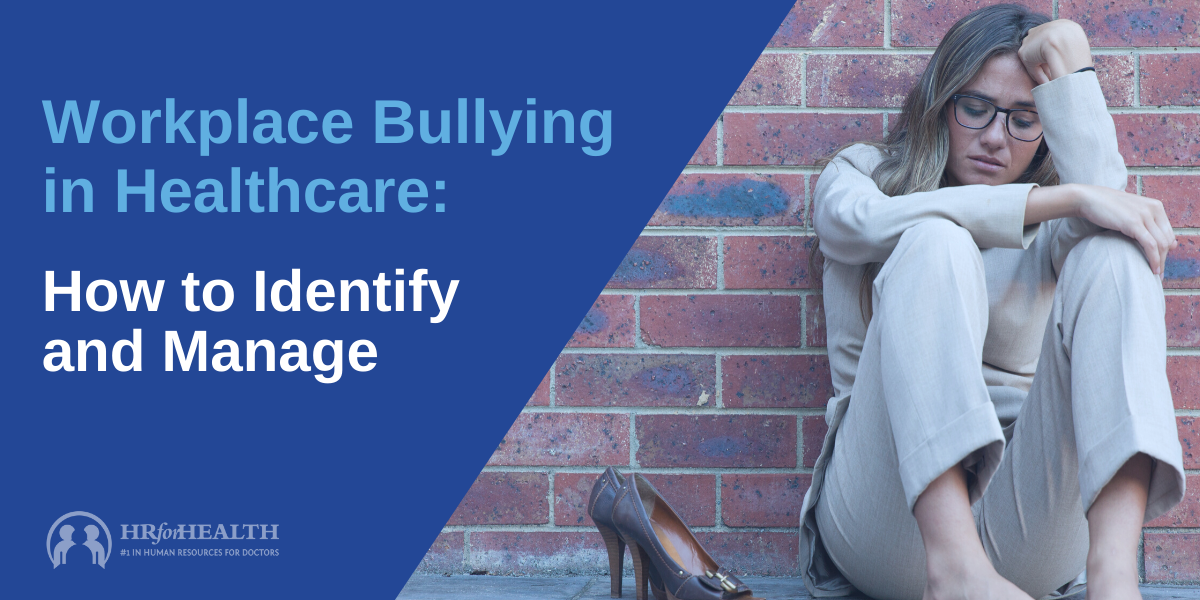 Workplace Bullying in Healthcare