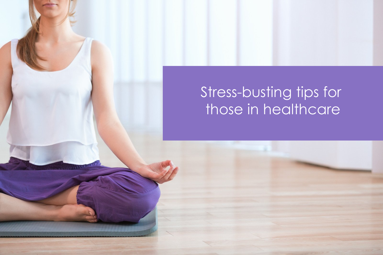 Stress-busting tips for those in healthcare